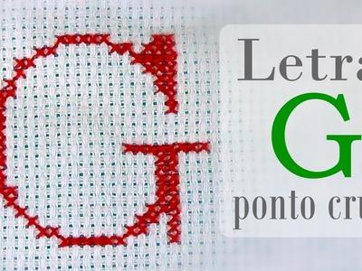 """Letra """"G"""" ponto cruz - COMPLETO avesso perfeito DIY"""