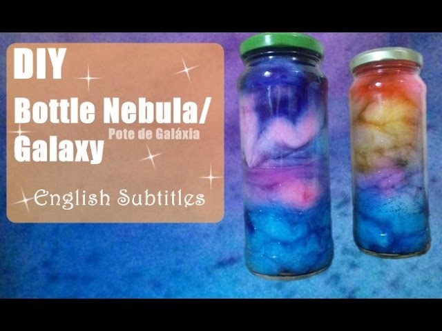 DIY: Bottle Nebula.Galaxy - English Subtitles.Galáxia Pote