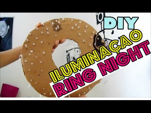 DIY: Luz Ring Night Fácil e barato !