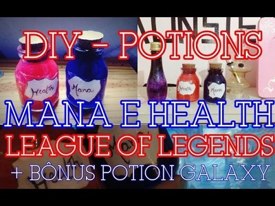 DIY - POTIONS MANA E HEALTH LEAGUE OF LEGENDS (DECORAÇÃO) + opção galaxy.