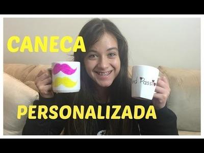 DIY # 2 - Caneca Personalizada - Carol Santina - Faça você mesmo