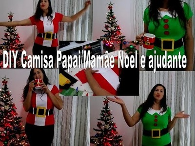 DIY - Camisa Noel e ajudante - DIY costume holiday