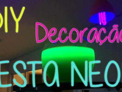 DIY - Decoração de Festa Neon