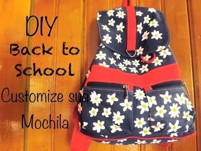 DIY Back to School - Customize sua Mochila.Bolsa