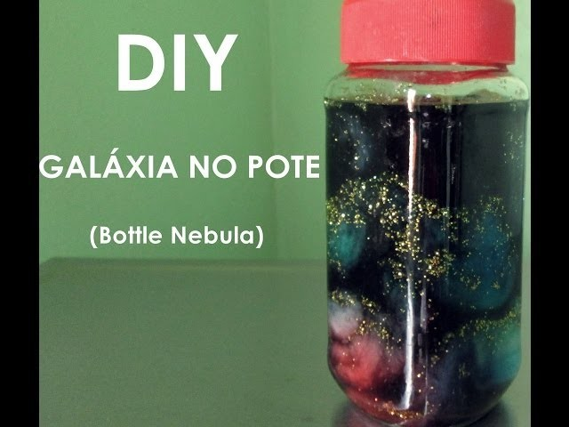 DIY - GALÁXIA NO POTE  (Bottle Nebula)