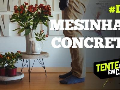 DIY : MESINHAS de CONCRETO : Tente Isso em Casa : how-to