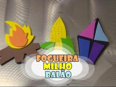 DIY.: Fogueira, Milho e Balão - Especial Festa Junina