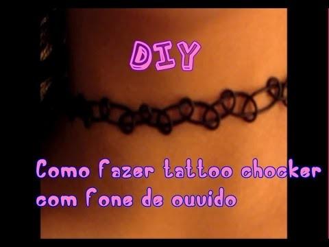 DIY:Como fazer tattoo chocker com FONE DE OUVIDO !!