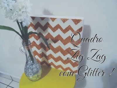 Diy Decor: Quadro Zig Zag com glitter !