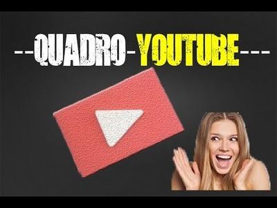 DIY:-Como Fazer Um Quadro Do Youtube.$$$