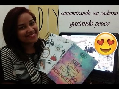 DIY: Customizando seu caderno GASTANDO POUCO - Glamoda Online