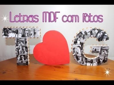 DIY: LETRAS DE MDF  COM FOTOS- Ideia Para o Dia dos Namorados ♥ Tatiane Vita