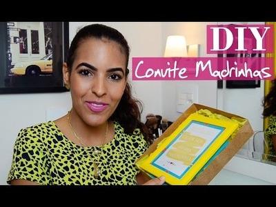 DIY | Como fazer convite para Madrinhas e Padrinhos (Sem tutorial!)