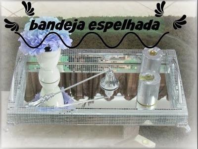 DIY:BANDEJA ESPELHADA.LETICIA ARTES