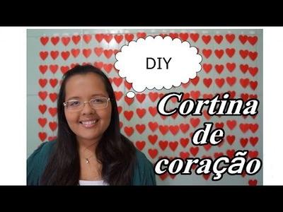 DIY: Cortina de coração!!!