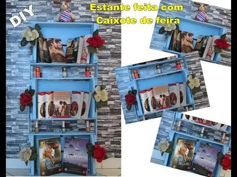 DIY -  Estante feita com caixote de feira | Luciana Queiróz