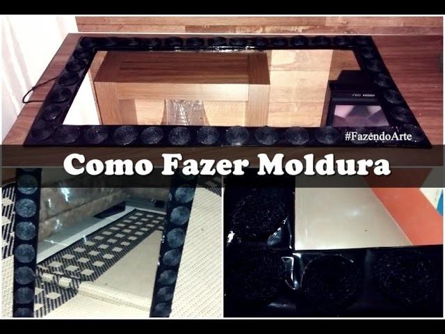 DIY: Como Fazer Moldura #FazendoArte