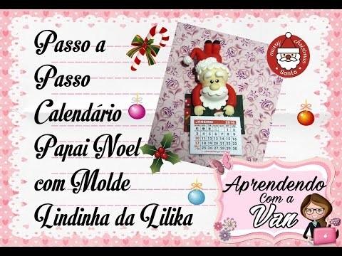 (DIY) PASSO A PASSO CALENDÁRIO PAPAI NOEL COM MOLDE LINDINHA DA LILIKA