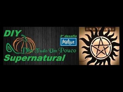 DIY - Série Supernatural - Desafio Méliuz