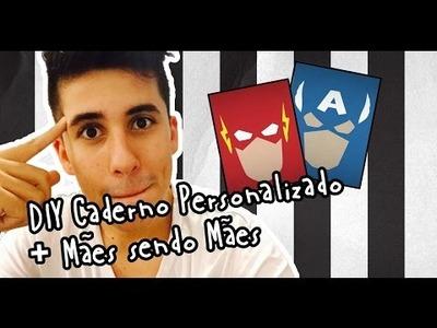DIY CADERNO PERSONALIZADO + Mães sendo Mães - #RodrigoEnsina