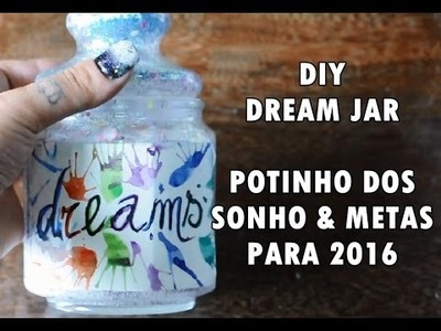 DIY :: Dream Jar ♥ Potinho dos Sonhos & Metas de 2016 ♥ Faça Você Mesmo ♥