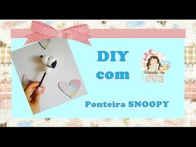 DIY - faça você mesma - PONTEIRA SNOOPY