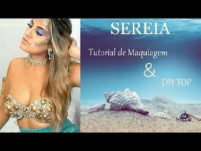Maquiagem Sereia e DIY TOP - Tutorial