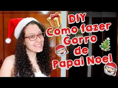DIY - Inventando Moda - Como fazer Gorro de Papai Noel - por Prih Gomes