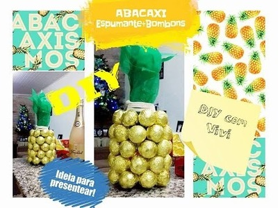 DIY. Abacaxi de bombons e espumante. candy pineaple