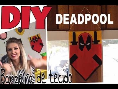 DIY - Bandeira de tecido do Deadpool