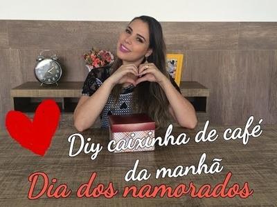 DIY - DIA DOS NAMORADOS - CAIXINHA DE CAFÉ DA MANHÃ