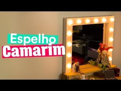 DIY - ESPELHO DE CAMARIM