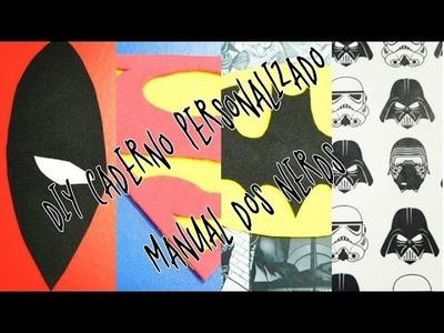 DIY CARDERNO PERSONALIZADO VOLTA AULAS - BATMAN, DEADPOOL, SUPERMEN E STAR WARS