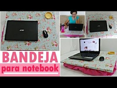 DIY.Faça você mesmo: Bandeja para Notebook - Bruna Leal