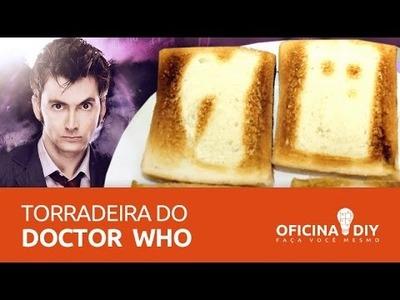 Torradeira do Doctor Who | Oficina DIY #16