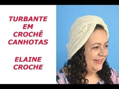 CROCHE PARA CANHOTOS - LEFT HANDED CROCHET - TURBANTE EM CROCHÊ CANHOTAS