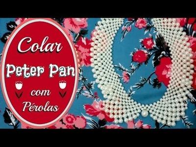 Colar Peter Pan gola DIY com pérolas (Peter Pan Collar) | #POCFazendoArte Ep. 44