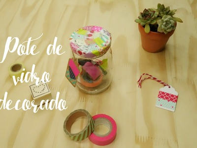 DIY: Pote de vidro decorado com washi tape