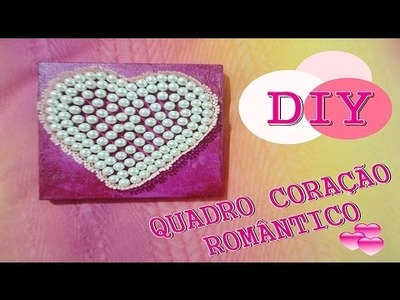 DIY: Quadro de coração romântico|Faça você mesmo (Dia dos namorados, amiga, mães, aniversário. .)