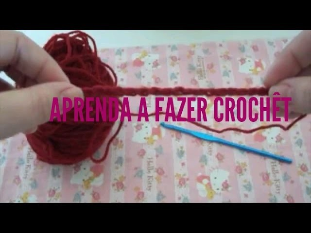 Aprenda a fazer Crochet. Ponto correntinha. Uncinetto