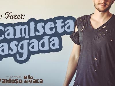 CAMISETA RASGADA | Como Fazer | DIY