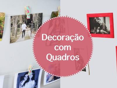 DIY: 2 Ideias para decorar com quadros.fotos