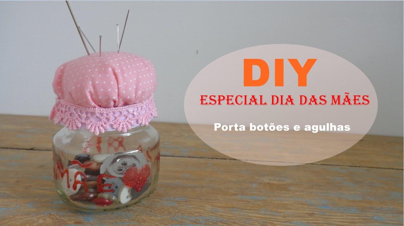 DIY Especial Dia das Mães - Porta botões e agulhas
