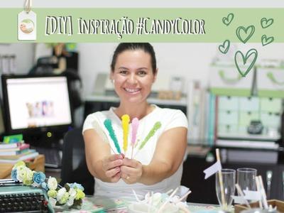 [DIY] Faça Você Mesmo - Inspiração Festa CandyColor