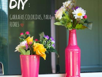 DIY: Garrafas Coloridas,para Flores