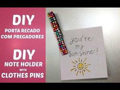::DIY- Note holder with clothe pins :: Faça você mesmo: porta recados com pregadores