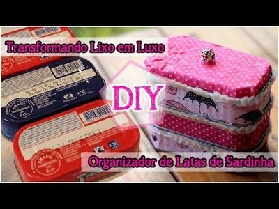 Transformando Lixo em Luxo (DIY): Organizador com Latinhas de Sardinha