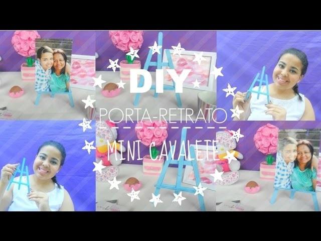 DIY Porta-Retrato Mini Cavalete by: Camila Soares