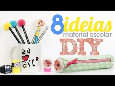 8 ideias de material escolar DIY | Especial volta às aulas