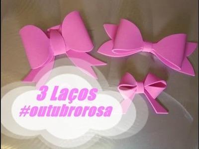 DIY.: 3 Laços - E.V.A art #outubrorosa